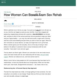 How Women Can Benefit From Sex Rehab