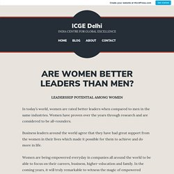 ARE WOMEN BETTER LEADERS THAN MEN? – ICGE Delhi