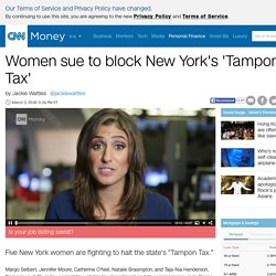 Women sue to block New York's 'Tampon Tax' - Mar. 3, 2016