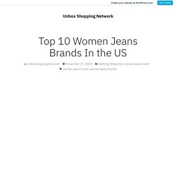 Top 10 Women Jeans Brands In the US – Unbox Shopping Network
