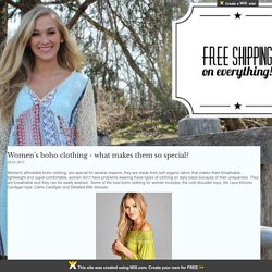 Women's boho clothing - what makes them so special?