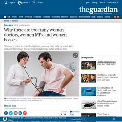 Why there are too many women doctors, women MPs, and women bosses