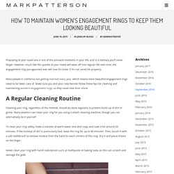 How to Maintain Women's Engagement Rings to Keep Them Looking Beautiful