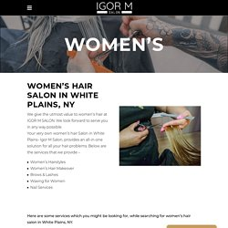 Women's Hair Salon in Westchester, NY – Igor M Salon