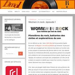 Women in rock : épisode 1 – Bmol