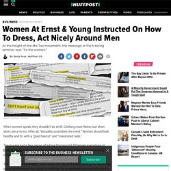 Women At Ernst & Young Instructed On How To Dress, Act Nicely Around Men