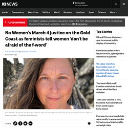 No Women's March 4 Justice on the Gold Coast as feminists tell women 'don't be afraid of the f-word'