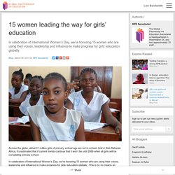 15 women leading the way for girls' education