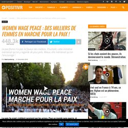 Women wage peace : des milliers de femmes en marche pour la paix !
