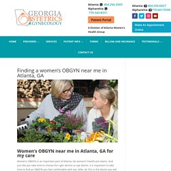 Women's OBGYN near me in Atlanta, GA and how to find them