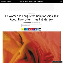 13 Women In Long-Term Relationships Talk About How Often They Initiate Sex