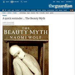Women: A quick reminder ... The Beauty Myth by Naomi Wolf