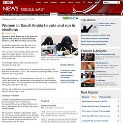 Women in Saudi Arabia 'to vote and run in elections'