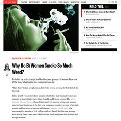 Why Do Bi Women Smoke So Much Weed?