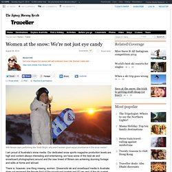 Women at the snow: We're not just eye candy