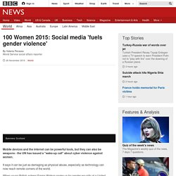 100 Women 2015: Social media 'fuels gender violence'