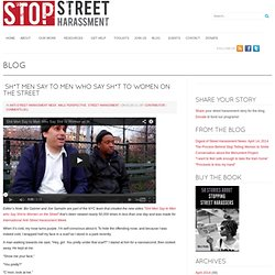 Sh*t Men Say to Men who Say Sh*t to Women on the Street- Stop Street Harassment