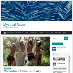 Women Need A Tribe- Here's Why: – Mystical Raven