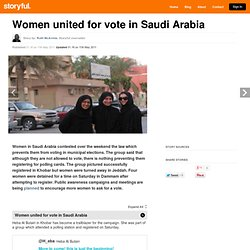Women united for vote in Saudi Arabia
