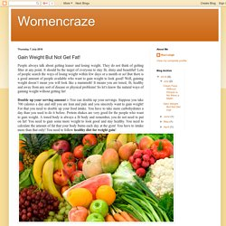 Womencraze: Gain Weight But Not Get Fat!