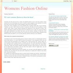 Womens Fashion Online : W's new summer Kurtas to beat the heat!