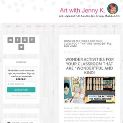"""Wonder Activities for Your Classroom that are """"Wonder"""" ful and Kind! - Art with Jenny K"""