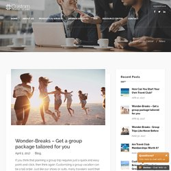 Wonder-Breaks – Get a group package tailored for you