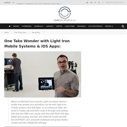 One Take Wonder with Light Iron Mobile Systems & iOS Apps