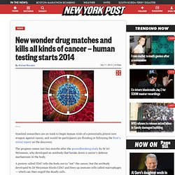 New wonder drug matches and kills all kinds of cancer — human testing starts 2014