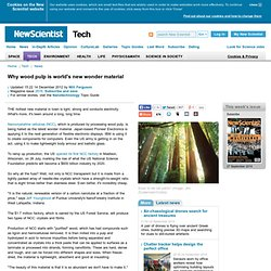 Why wood pulp is world's new wonder material - tech - 23 August 2012