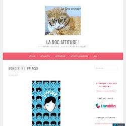 Wonder, R.J. Palacio – La doc attitude !
