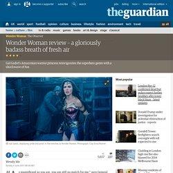 Wonder Woman review – a gloriously badass breath of fresh air