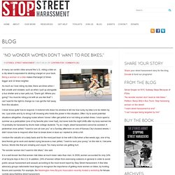 """No wonder women don't want to ride bikes.""- Stop Street Harassment"