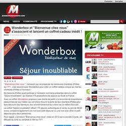 """Wonderbox et """"Bienvenue chez nous"""" s'associent et lancent un coffret-cadeau inédit !"""