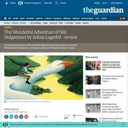 The Wonderful Adventure of Nils Holgersson by Selma Lagerlöf – review