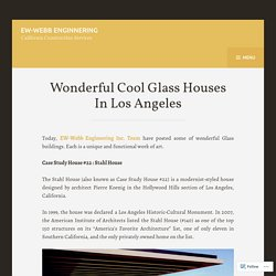 Wonderful Cool Glass Houses In Los Angeles – EW-Webb Enginnering