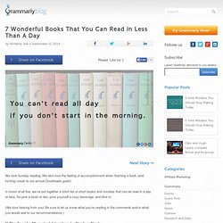 » 7 Wonderful Books That You Can Read in Less Than A Day