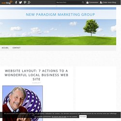 Website Layout: 7 Actions to a Wonderful Local business Web site - New Paradigm Marketing Group