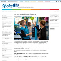 The Most Wonderful Time of the Year? - The Spoke – Early Childhood Australia's Blog