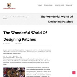 The Wonderful World Of Designing Patches