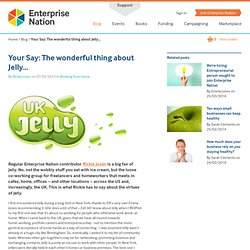 Your Say: The wonderful thing about Jelly…