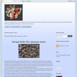 Moqui Balls The shaman stone