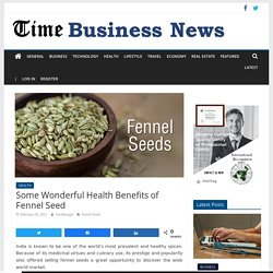 Some Wonderful Health Benefits of Fennel Seed