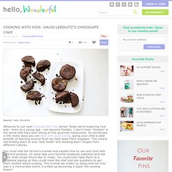 hello, Wonderful - COOKING WITH KIDS: DAVID LEBOVITZ'S CHOCOLATE CAKE
