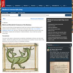 Weird and Wonderful Creatures of the Bestiary - Medieval manuscripts blog