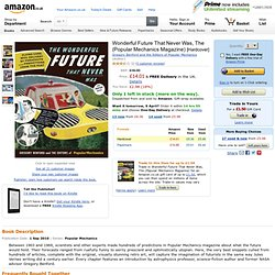 Wonderful Future That Never Was, The Popular Mechanics Magazine: Amazon.co.uk: Gregory Benford and the Editors of Popular Mechanics