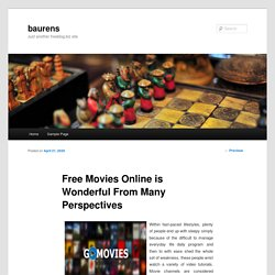 Free Movies Online is Wonderful From Many Perspectives