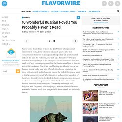 10 Wonderful Russian Novels You Probably Haven't Read