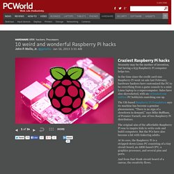 10 weird and wonderful Raspberry Pi hacks