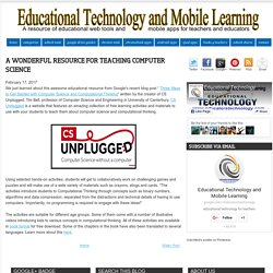 Educational Technology and Mobile Learning: A Wonderful Resource for Teaching Computer Science